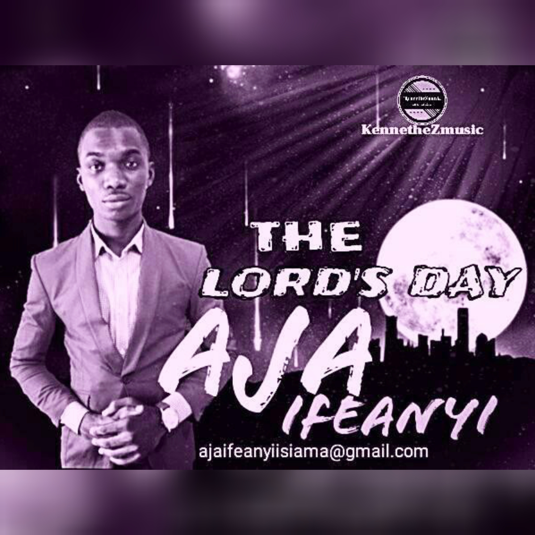 THE LORD'S DAY - Aja Ifeanyi Isiama