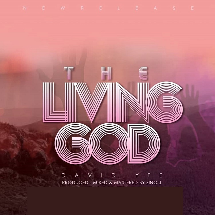 THE LIVING GOD - David Yte [@davidyte1]