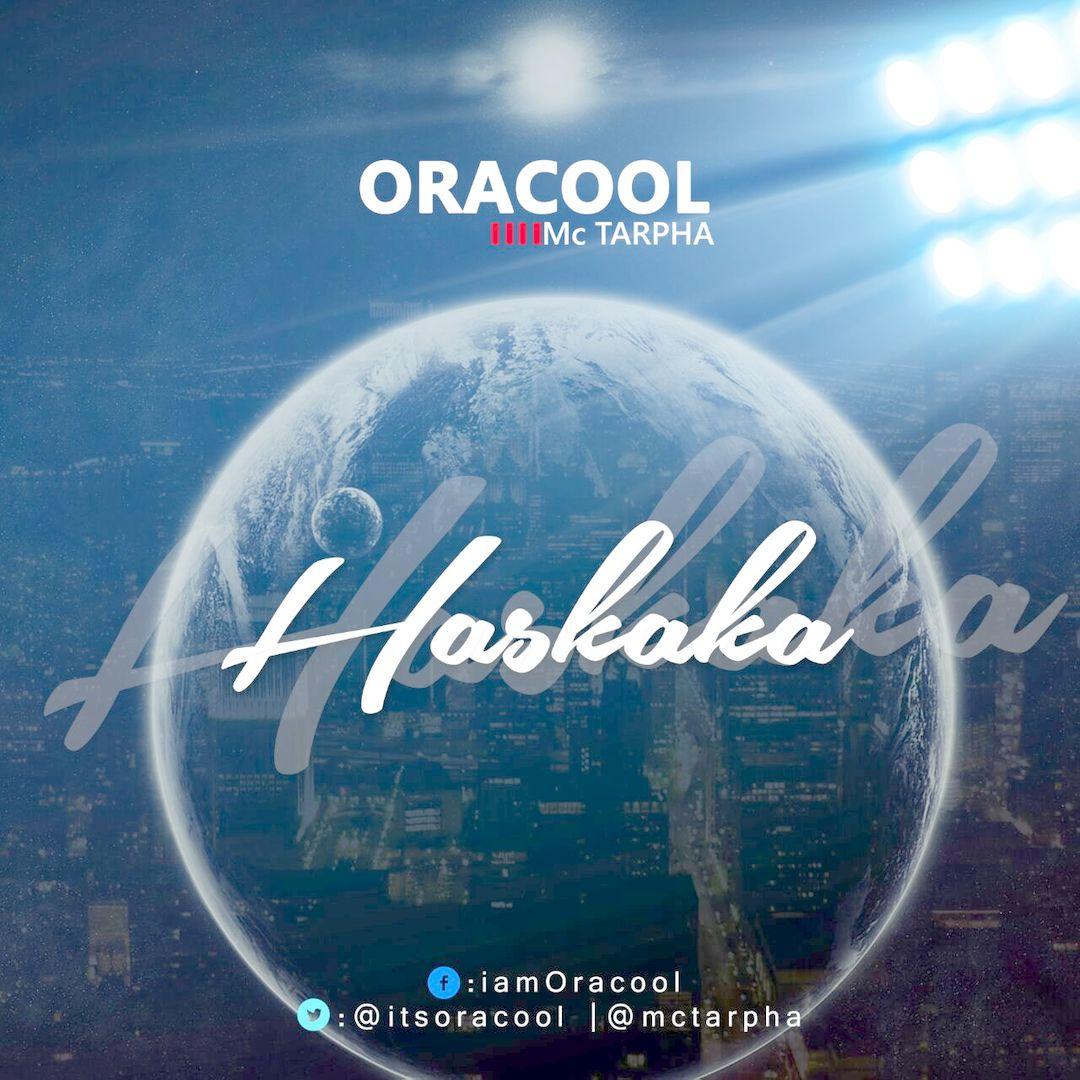 HASKAKA - Oracool [@itsOracool] ft McTarpha [@Mctarpha]