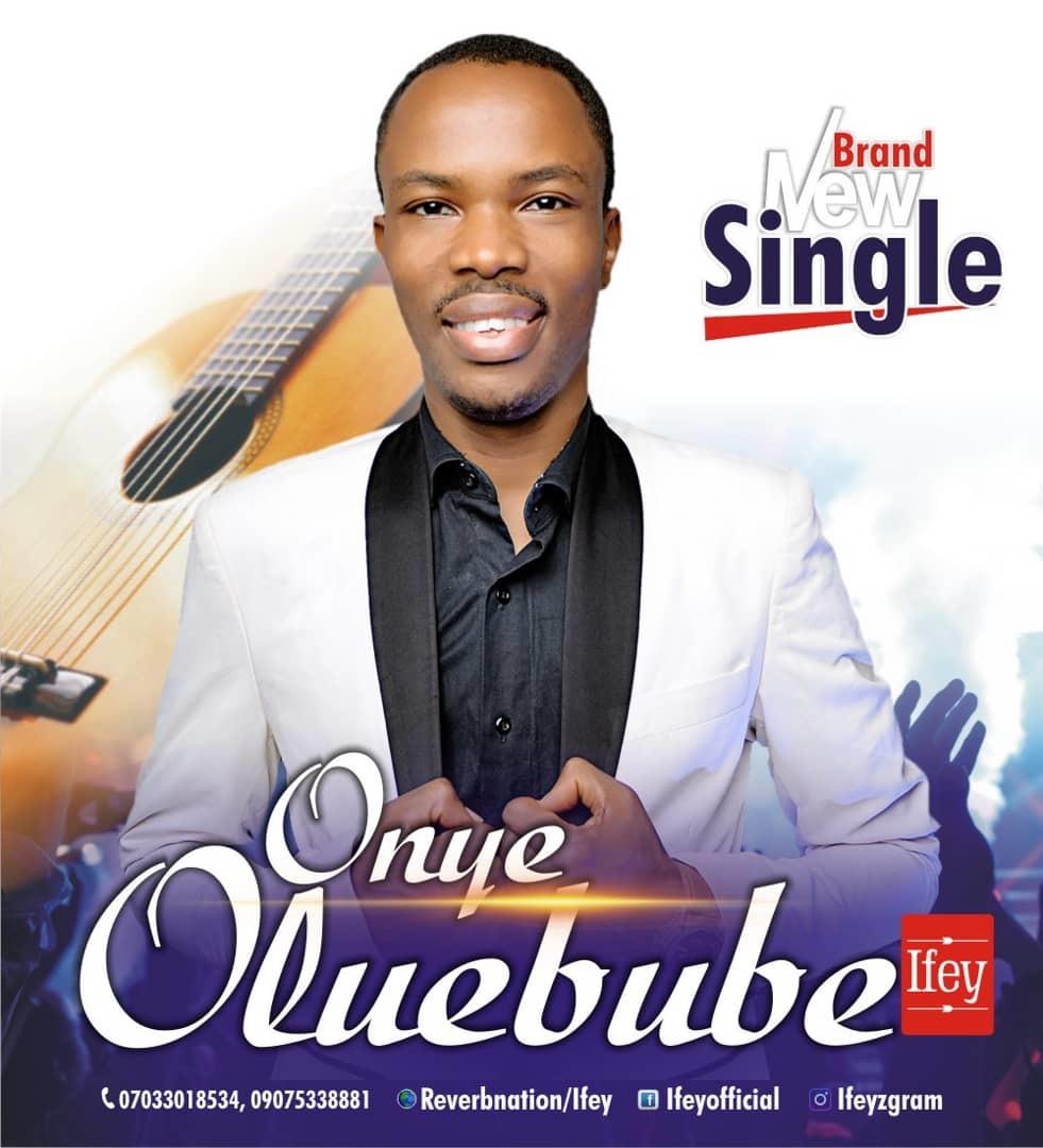 ONYE OLUEBUBE - Ifey