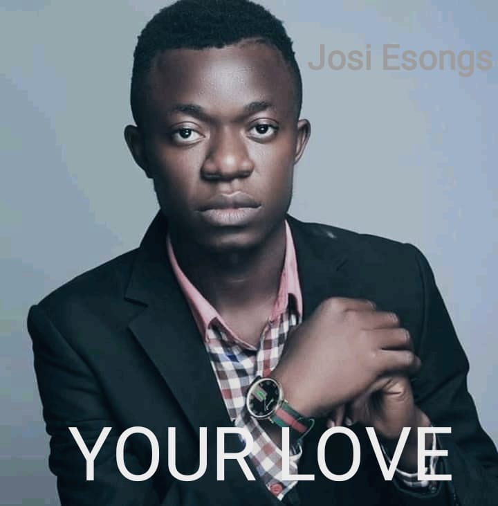 YOUR LOVE - Josi Esongs