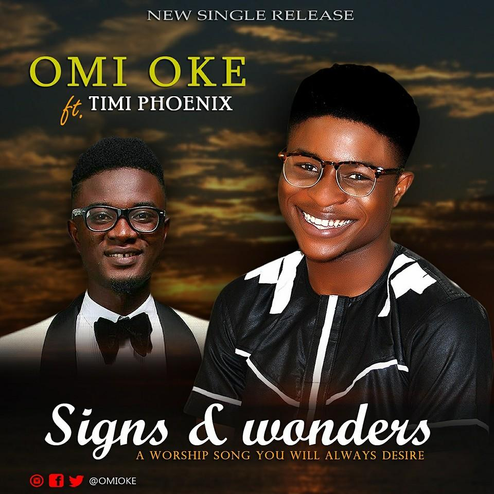 SIGNS AND WONDERS - Omi Oke [@OmiOke] ft Timi Phoenix [@timi_phoenix]