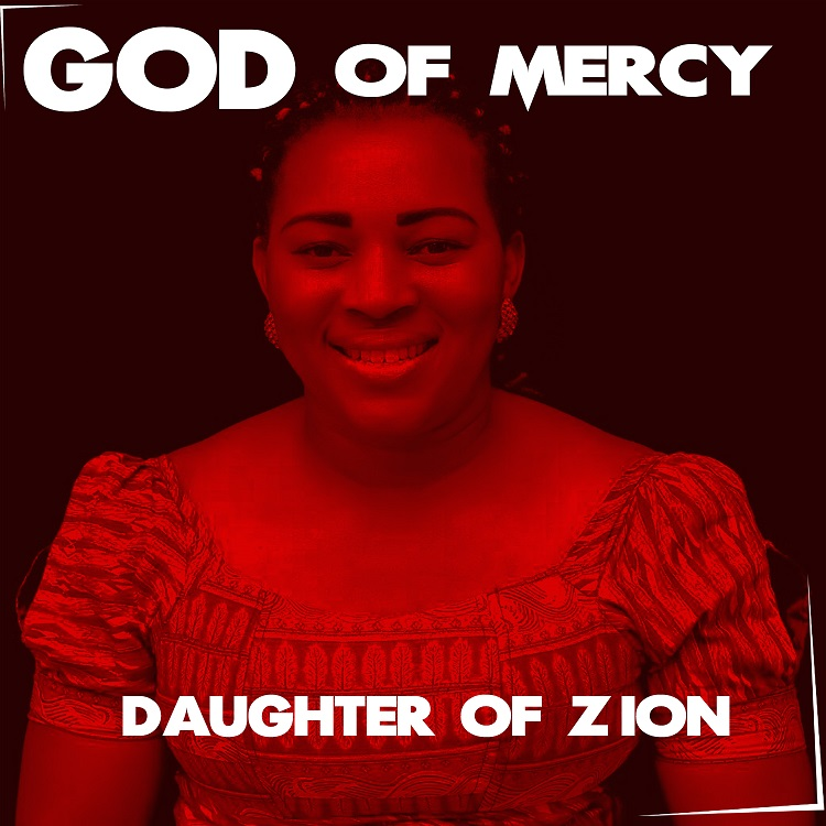 GOD OF MERCY - Daughter of Zion [@charles_mela]