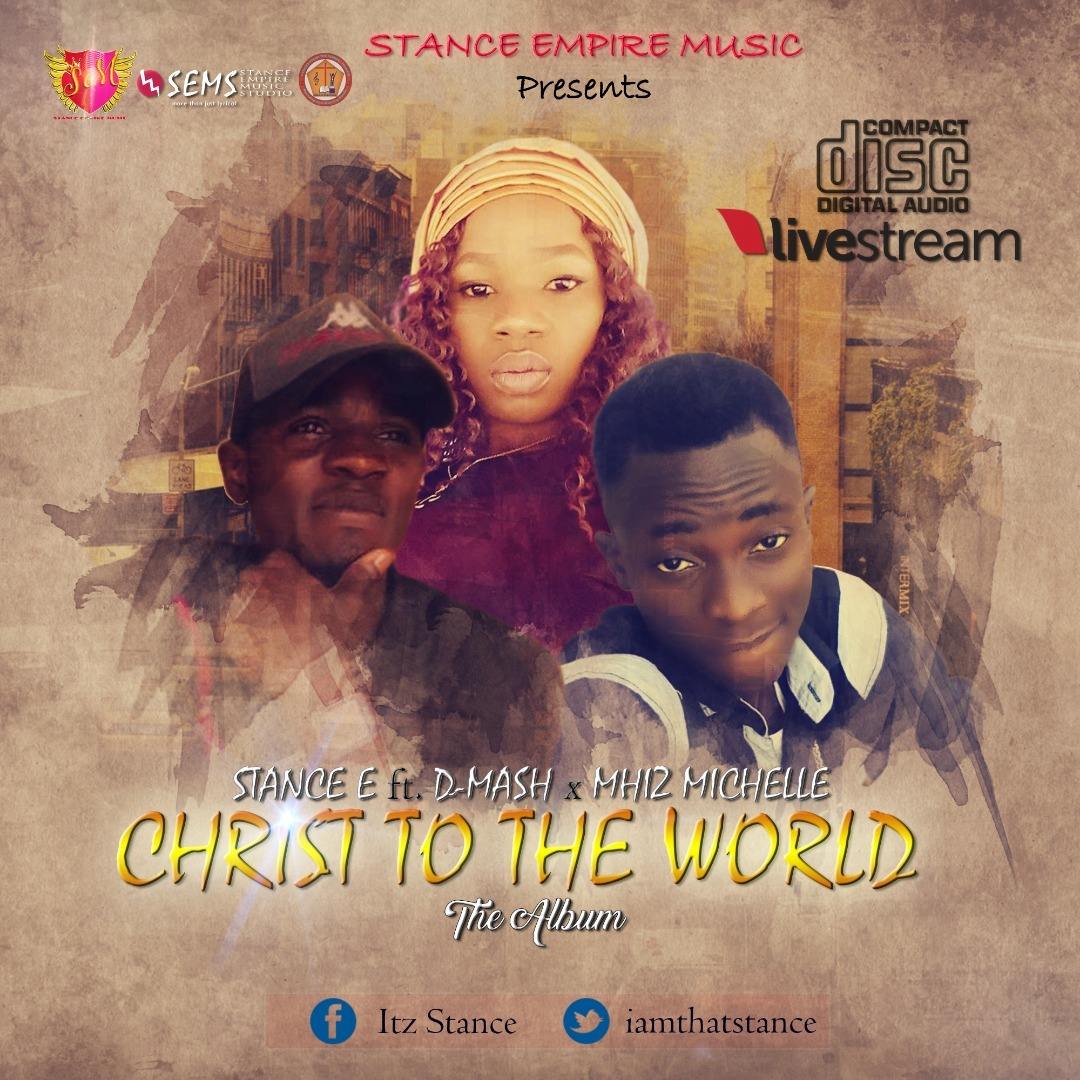 CHRIST TO THE WORLD (The Album) by Stance E