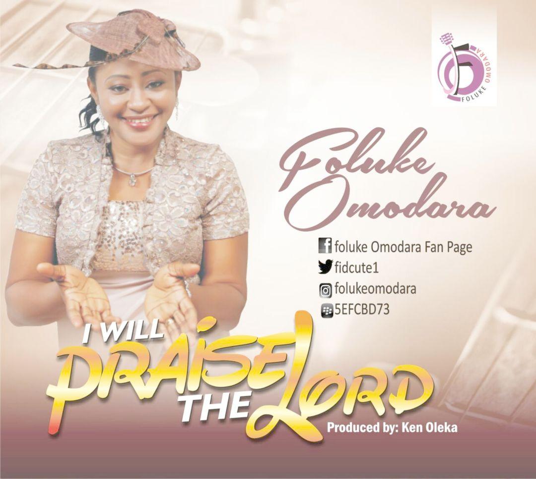 I WILL PRAISE THE LORD - Foluke Omodara [@fidcute1]