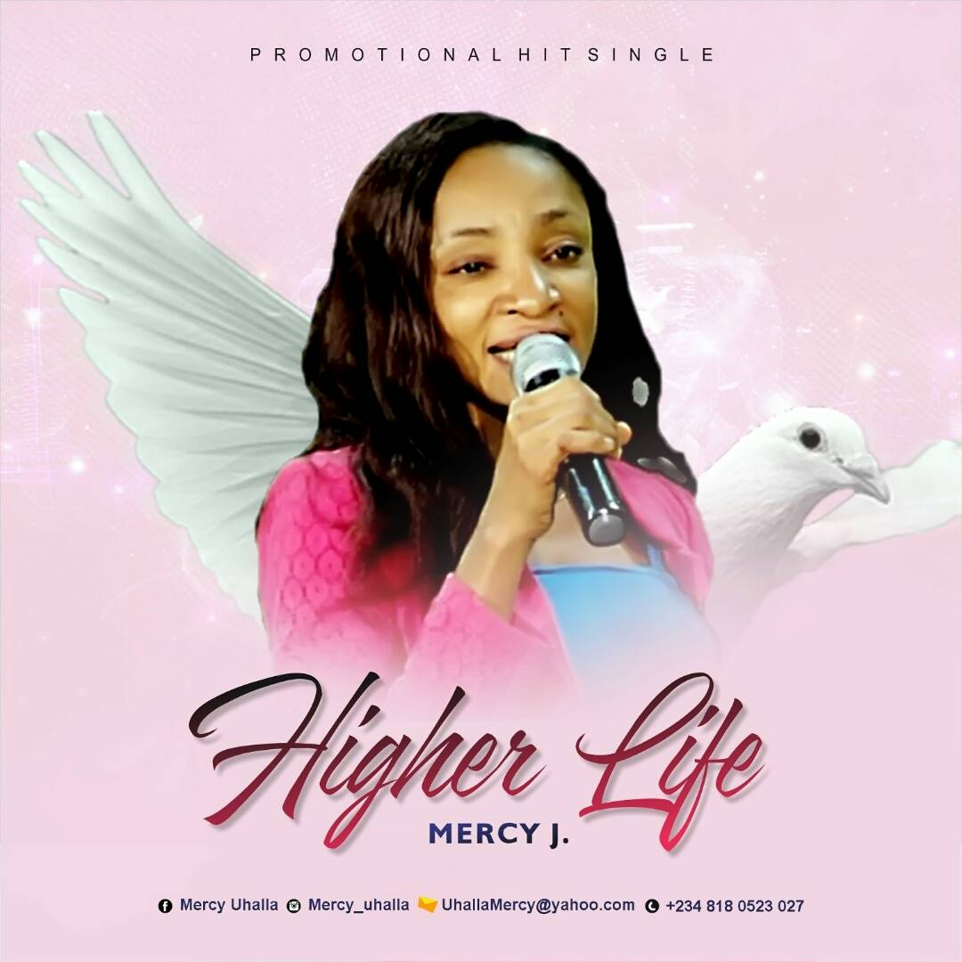 HIGHER LIFE - Mercy J