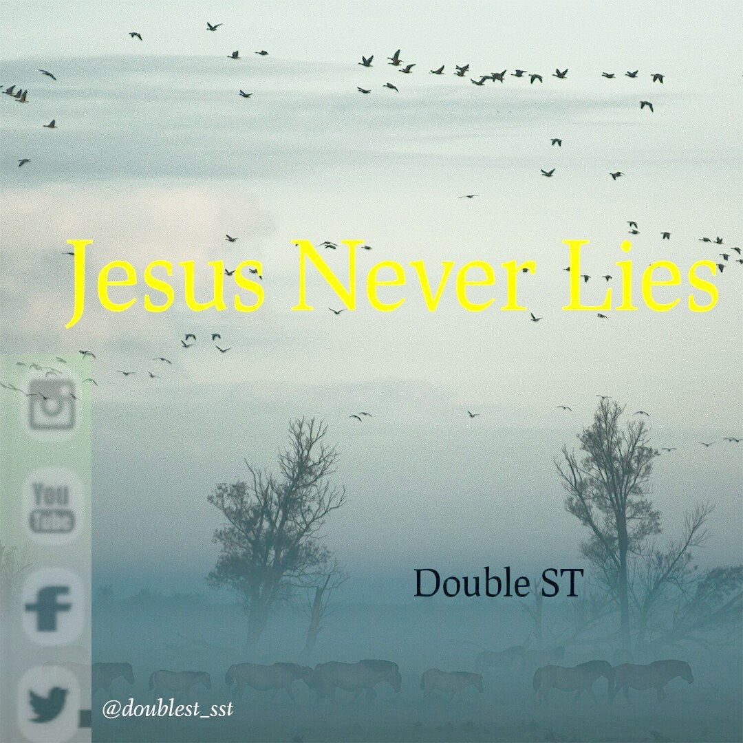 JESUS NEVER LIES - Double ST [@doublest_sst]