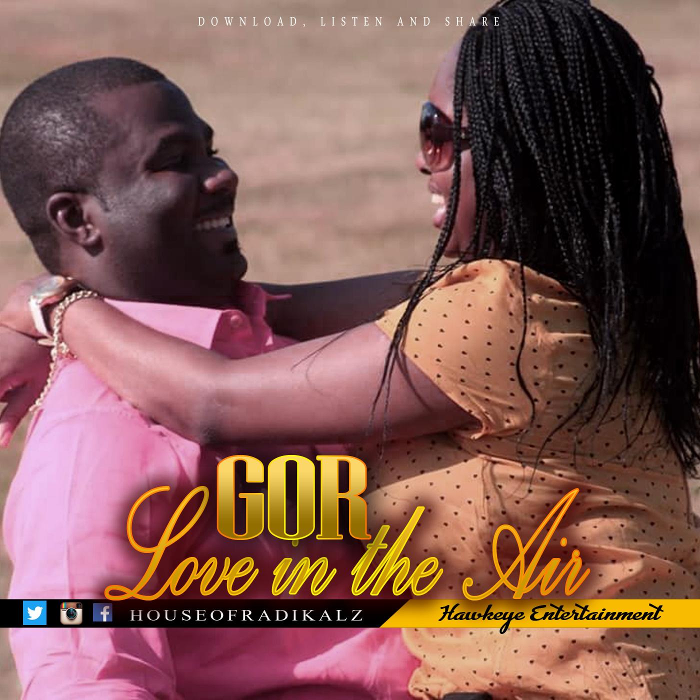 Love In The Air - GOR (4) [@houseofradikalz]