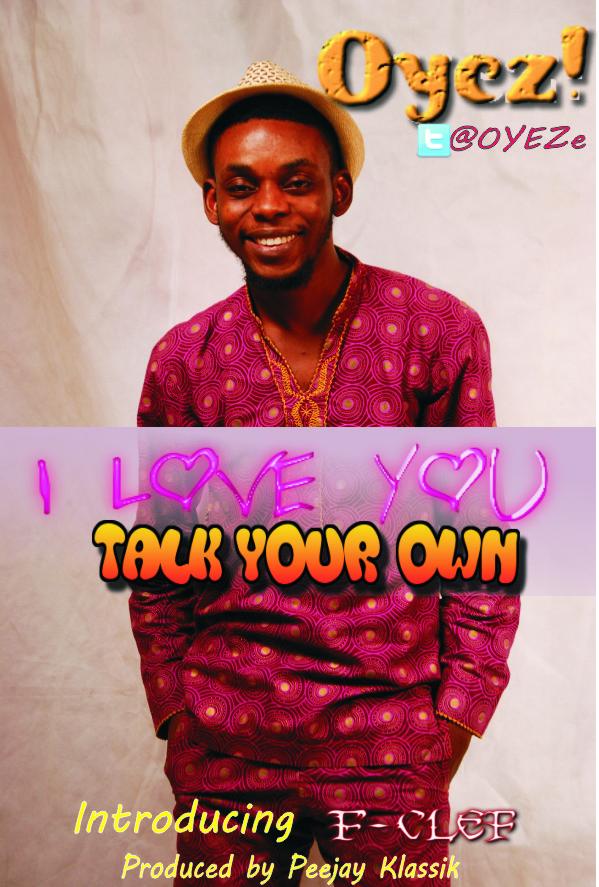 I LOVE YOU (TALK YOUR OWN) - Oyez [@OYEZe]