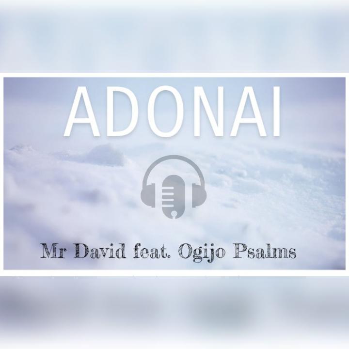 ADONAI - Mr David ft Ogijo Psalms