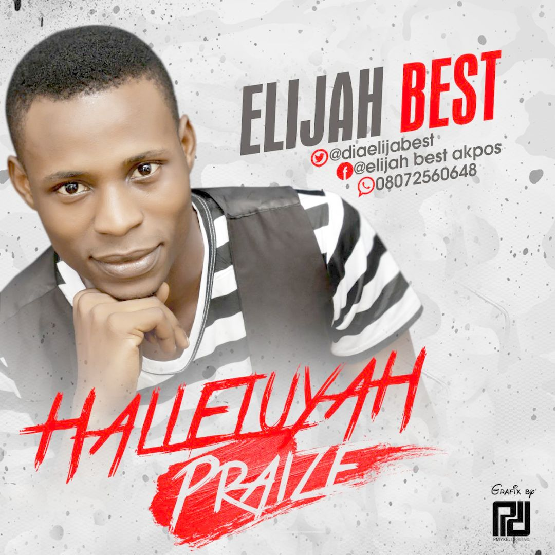 HALLELUYAH PRAIZE - Elijah Best [Da_ElijahBest]
