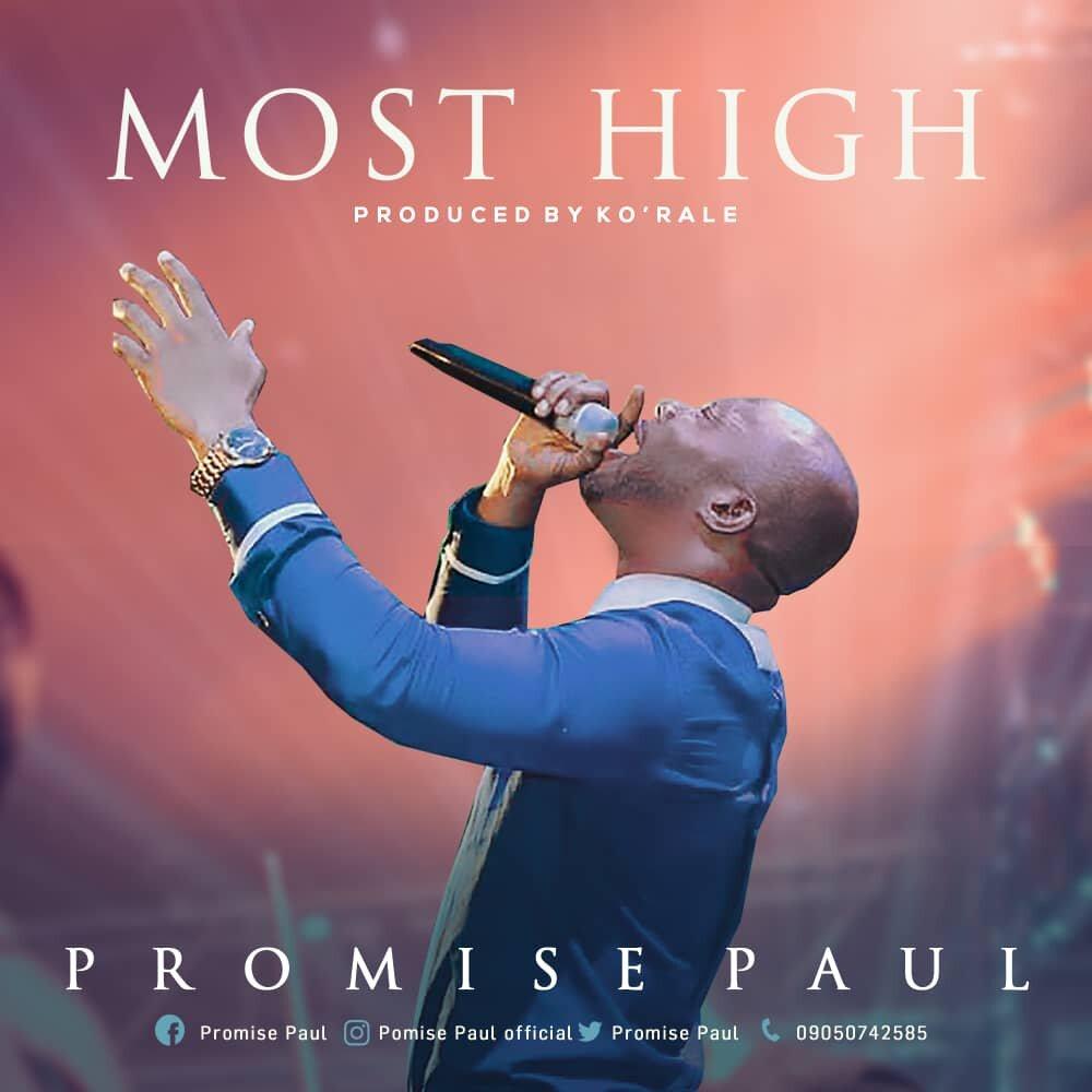 MOST HIGH - Promise Paul  [@PromisePaul_1]