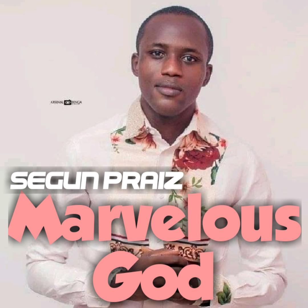 MARVELOUS GOD - Segun Praiz