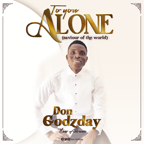 TO YOU ALONE by Don Godzday   [@DonGodzday]