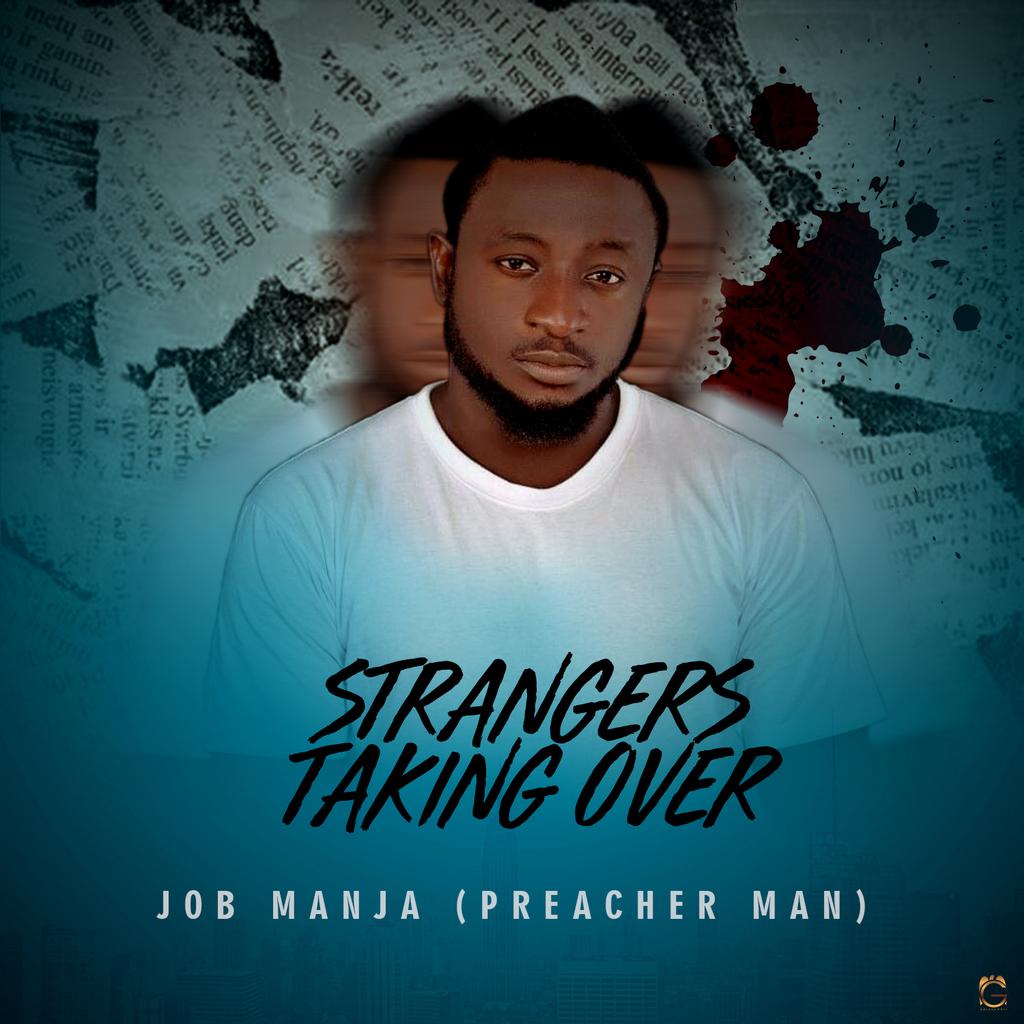 STRANGERS TAKING OVER - Job Manja