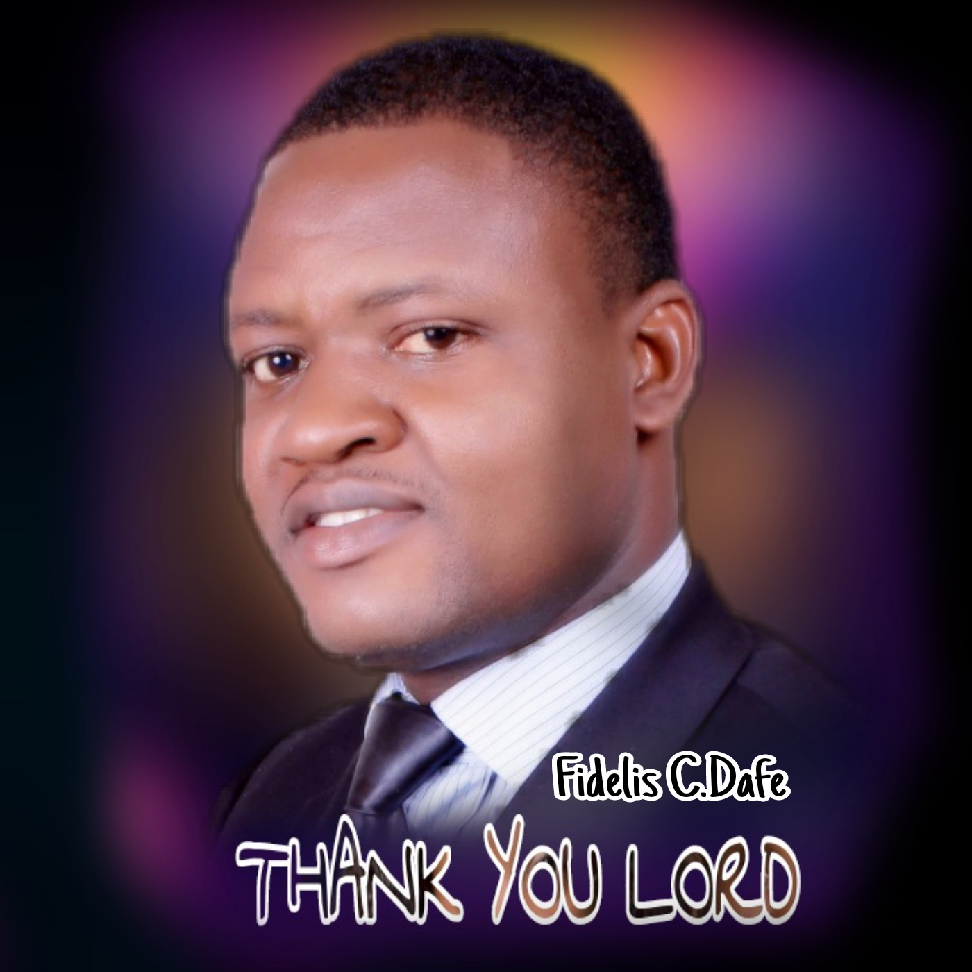 THANK YOU LORD - Fidelis C.Dafe [@FidelisCDafe1]