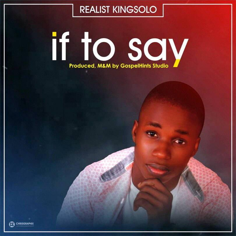 IF TO SAY - Kingsolo