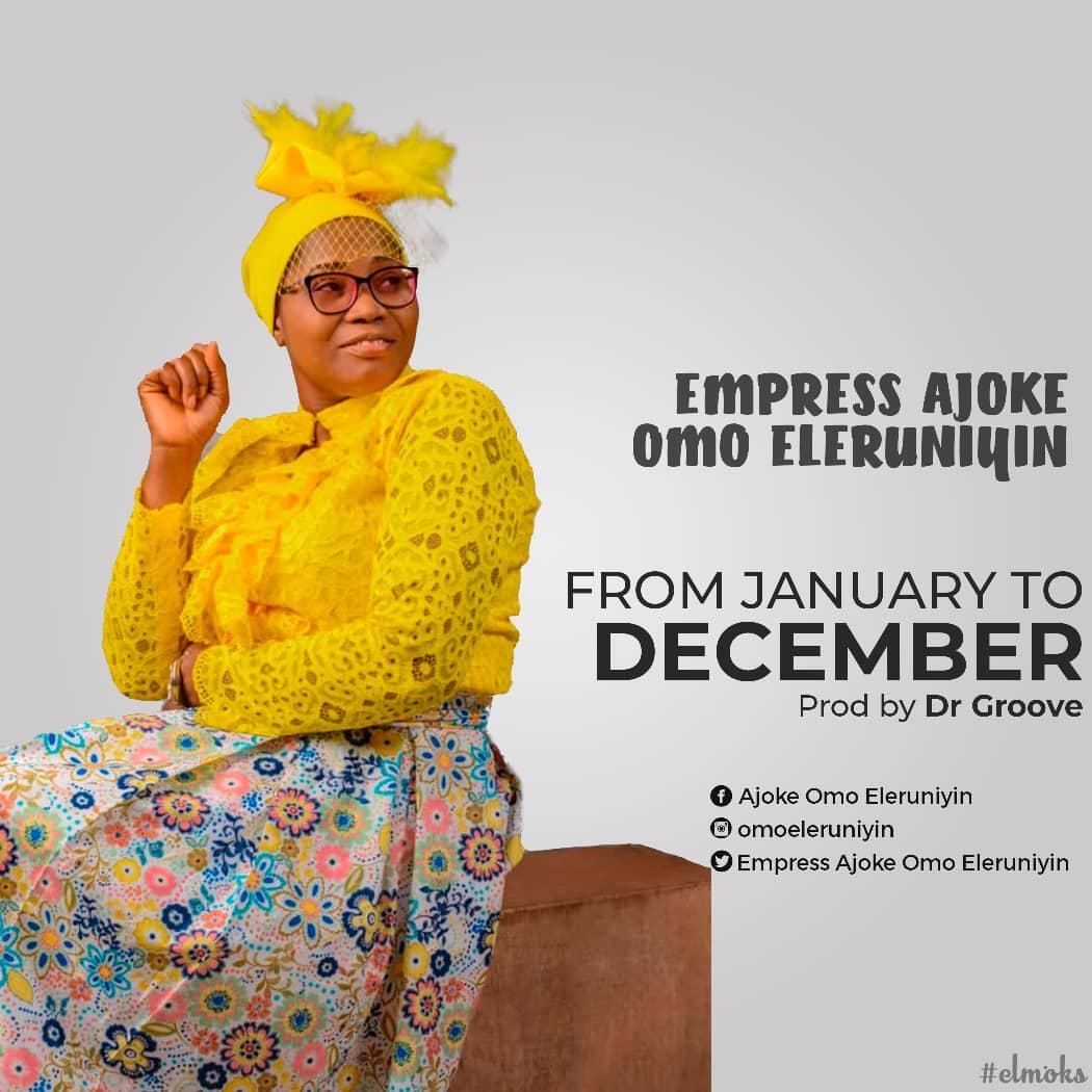 FROM JANUARY TO DECEMBER - Empress Ajoke Omo Eleruniyin  [@eleruniyin]