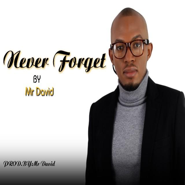 NEVER FORGET - Mr David