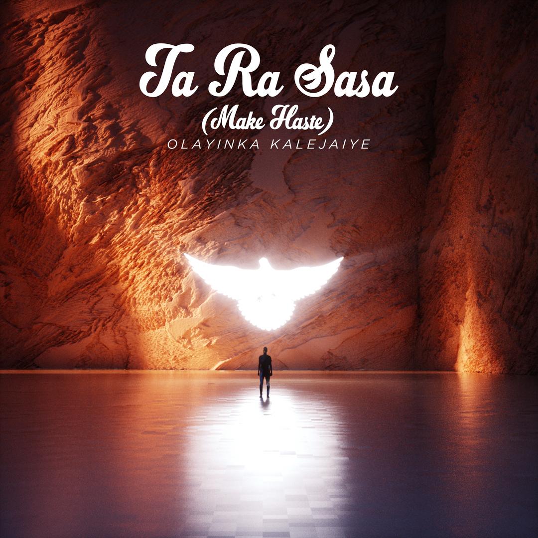 (Live) TA RA SASA (Make Haste) - Olayinka Kalejaiye