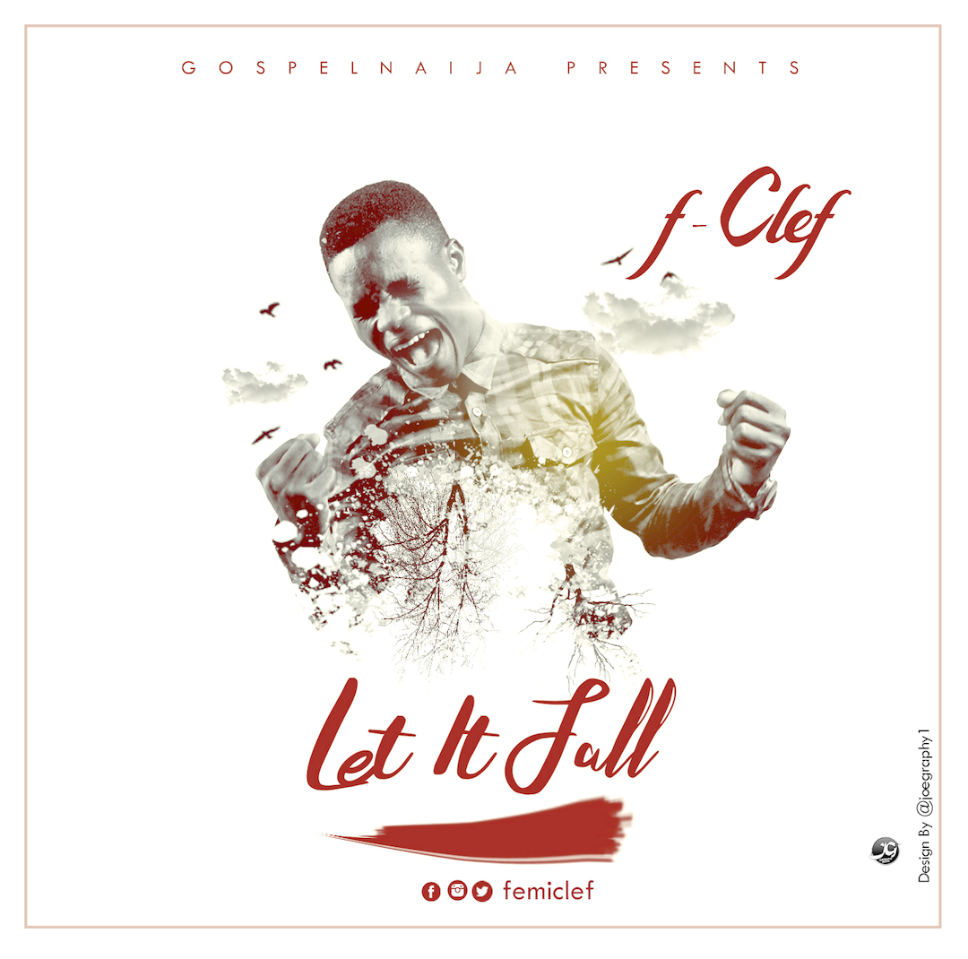 LET IT FALL - F-Clef   [@FemiClef]