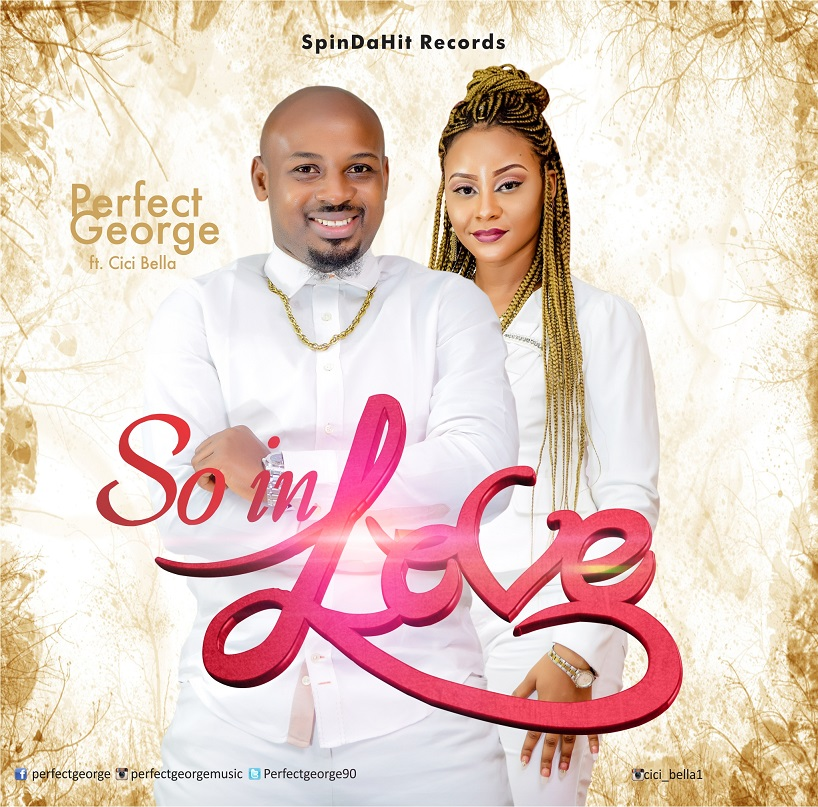 SO IN LOVE - Perfect George ft Cici Bella  [@perfectgeorge90]