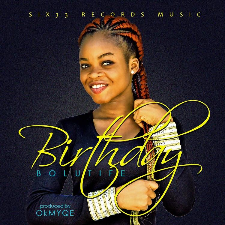BIRTHDAY - Boluwatife (Prod. @OkMYQE)
