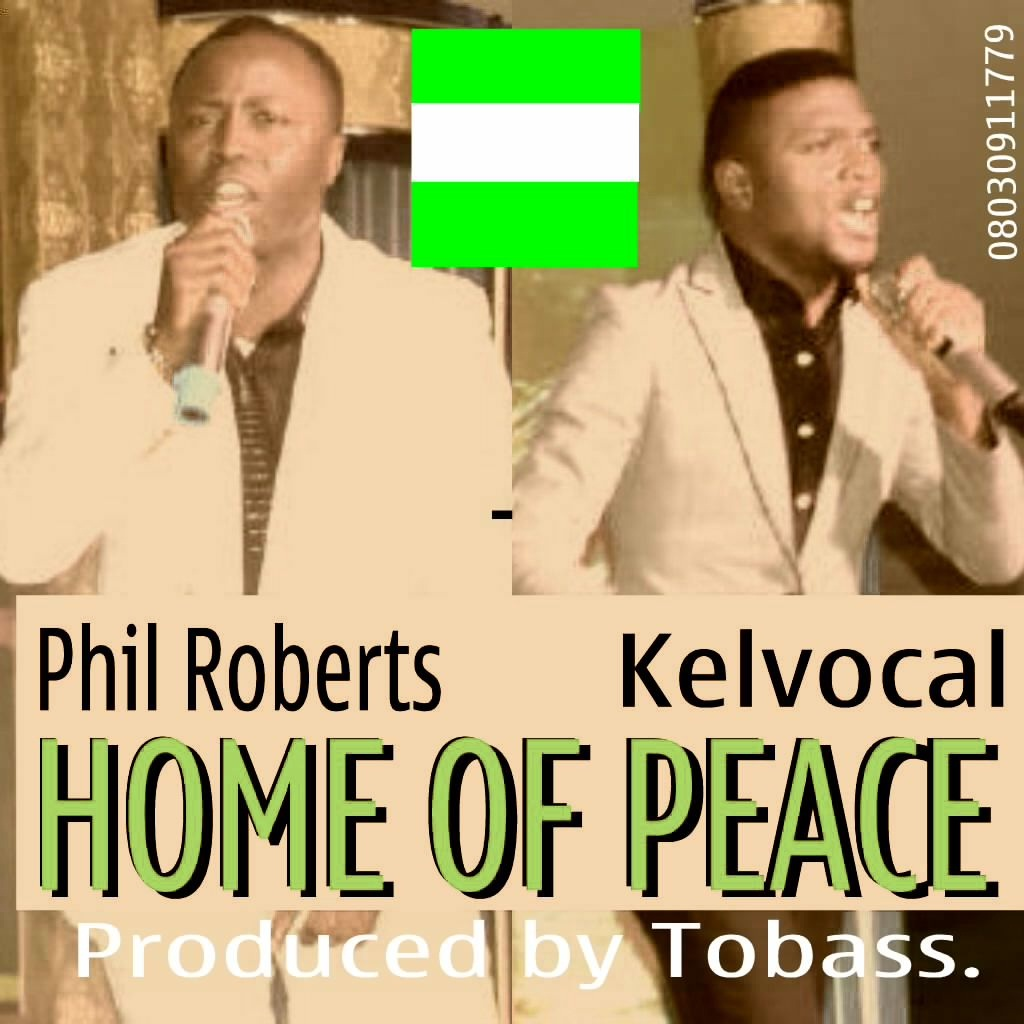 HOME OF PEACE By Phil Roberts [@philroberts4u] and Kel Vocal