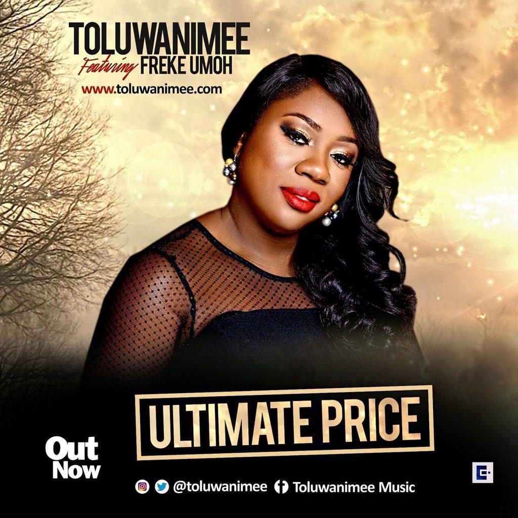 ULTIMATE PRICE - Toluwanimee [@toluwanimee] ft. Freke Umoh [@freke_live]