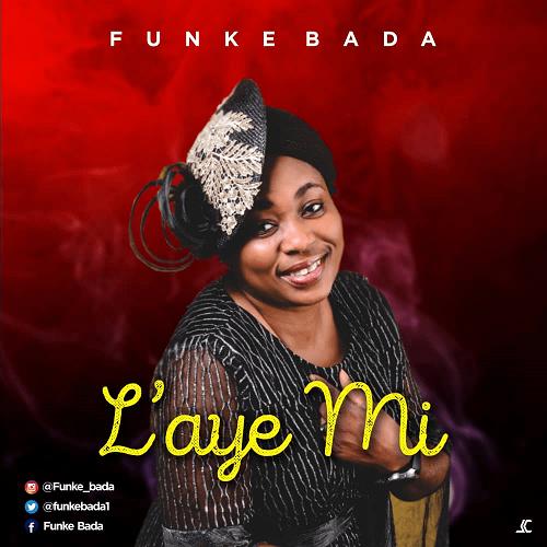 LAYE MI - Funke Bada [@FunkeBada1]