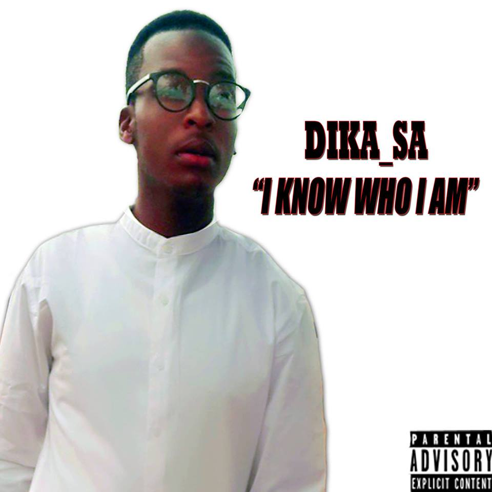 I KNOW WHO I AM - Dika SA
