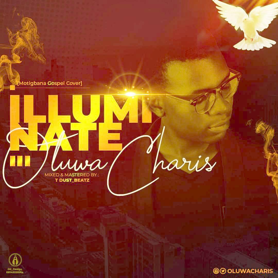 ILLUMINATE (Motigbana Cover) -  OluwaCharis [@oluwacharis]