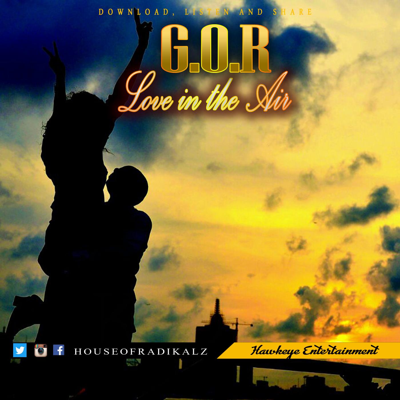 Love In The Air - GOR (11) [@houseofradikalz]
