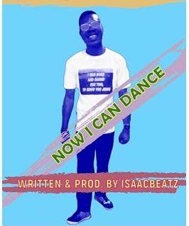 NOW I CAN DANCE – Isaacbeatz