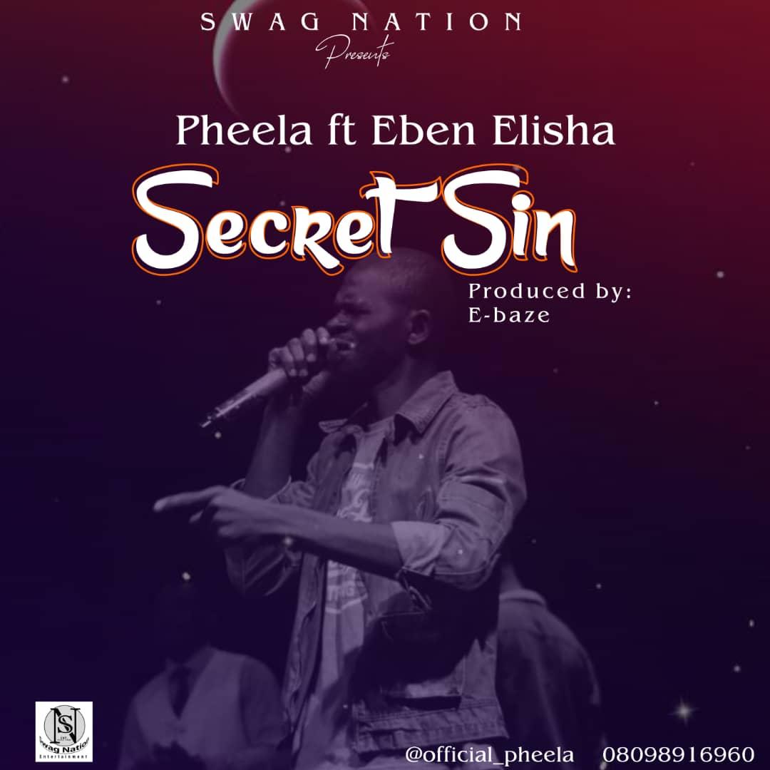 SECRET SIN - Pheela ft Eben Elisha