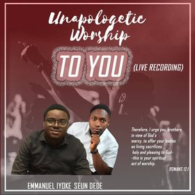 TO YOU - Emmanuel Iyoke ft Seun Dede