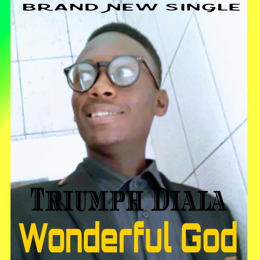 WONDERFUL GOD - Triumph Diala