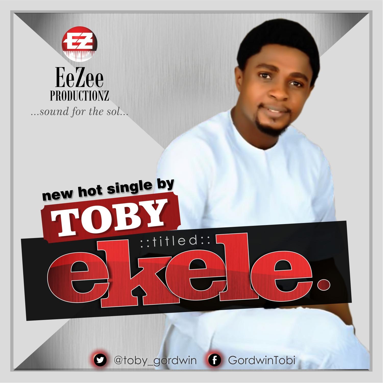 EKELE - Toby [@Toby_Godwin]