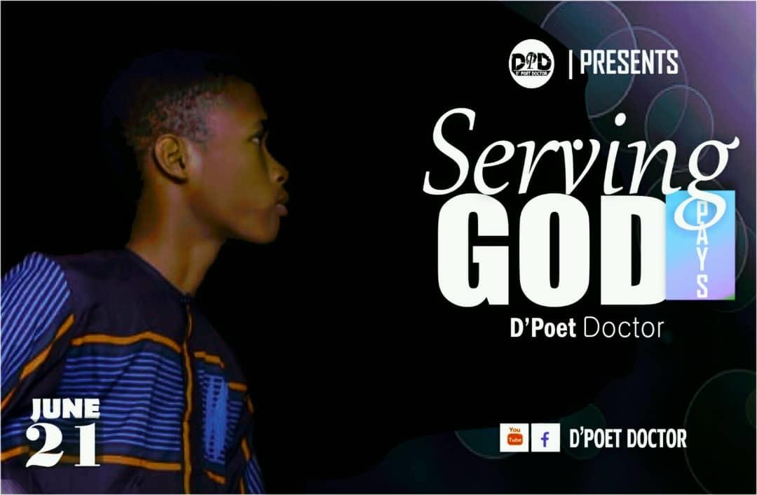 (Poetry)  SERVING GOD PAYS - D' Poet Doctor