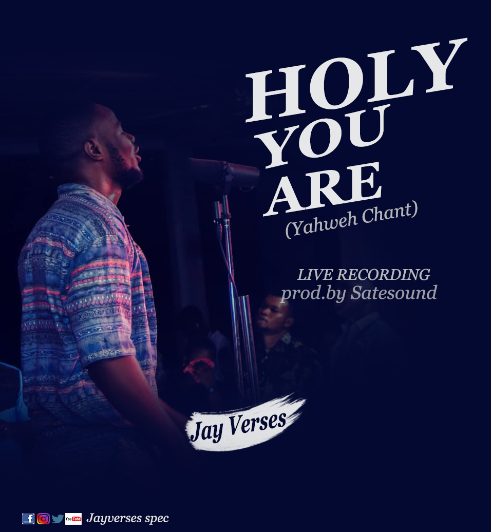 Live: HOLY YOU ARE (Yahweh Chant) - Jay Verses