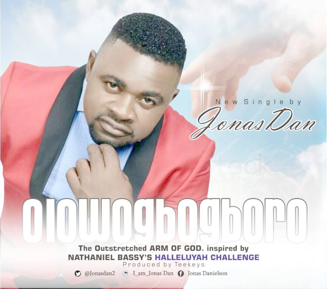 OLOWOGBOGBORO - Jonas Dan [@jonasdan2] #Olowogbogboro