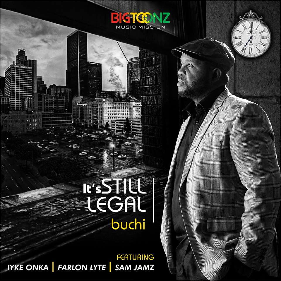 IT'S STILL LEGAL by Buchi [@BuchiBwai] ft Farlon Lyte [@farlielyte]