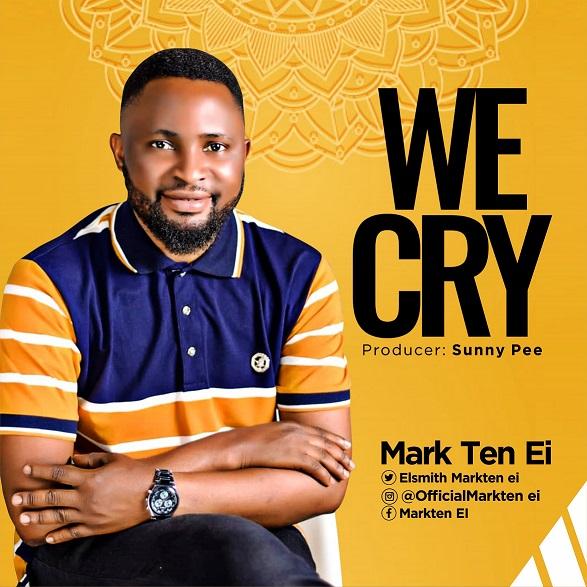 WE CRY - Mark Ten Ei  [@eimarkten]