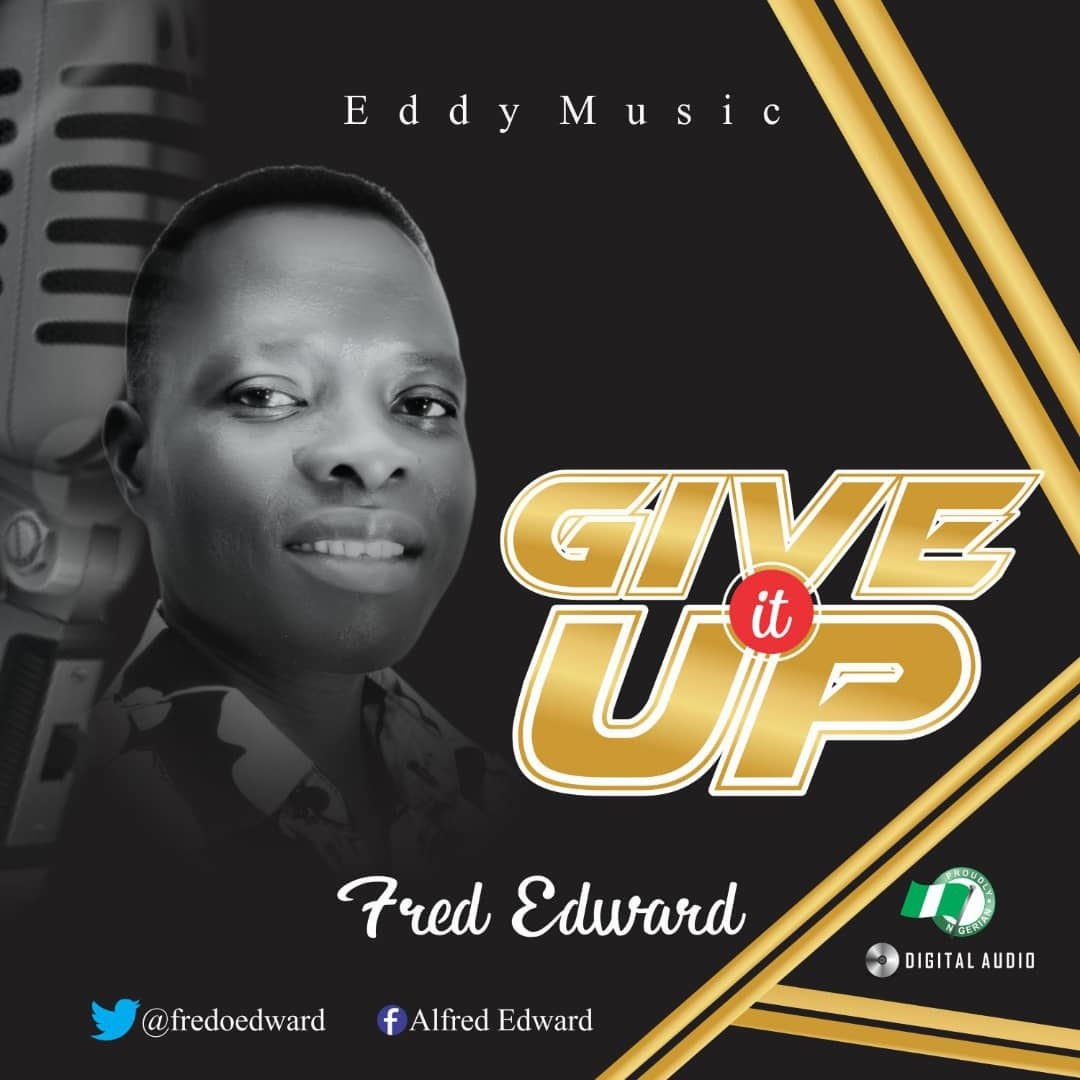 GIVE IT UP - Fred-Edwards