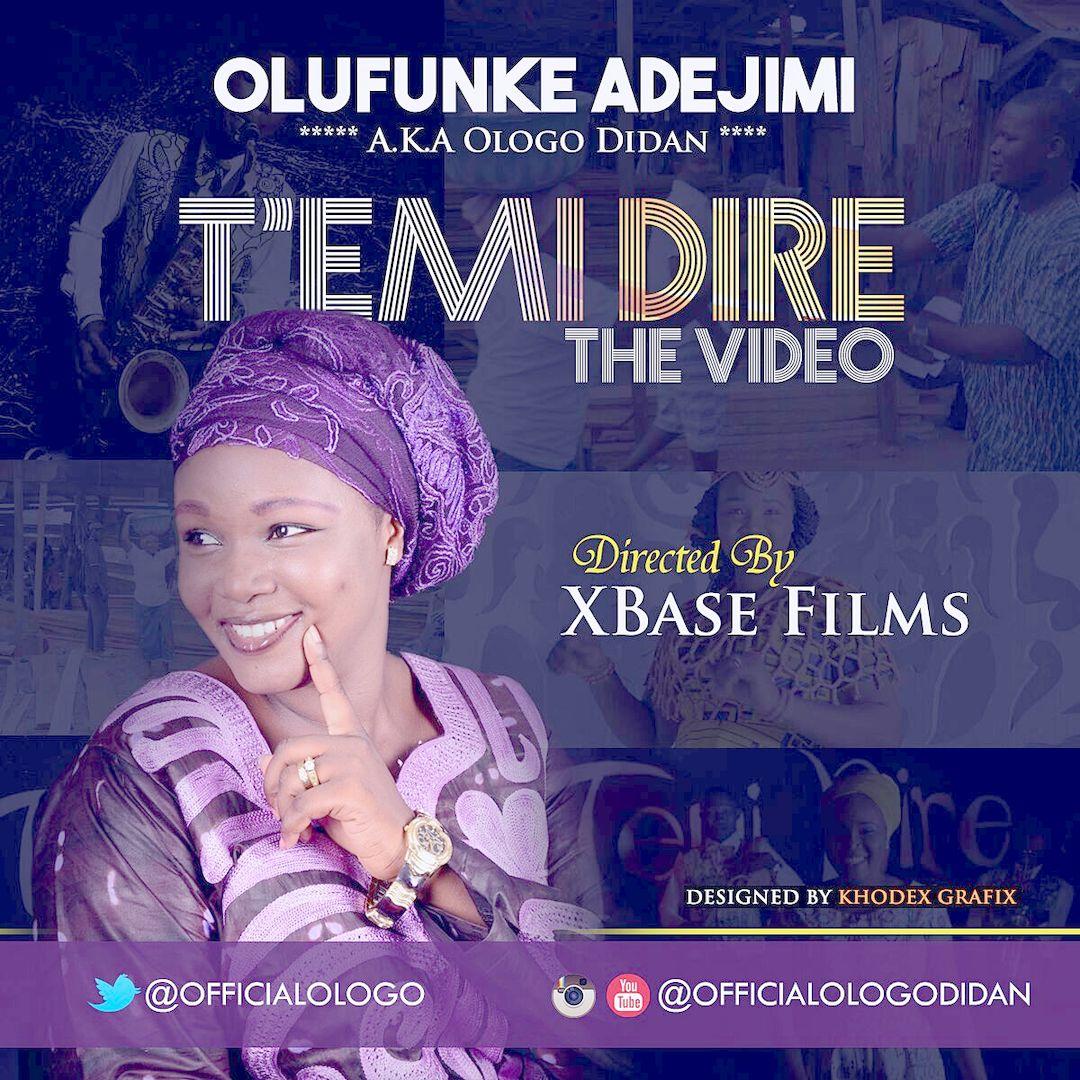 TEMI DIRE - Olufunke Adejimi [@officialologo] (Director - Xbase Films)