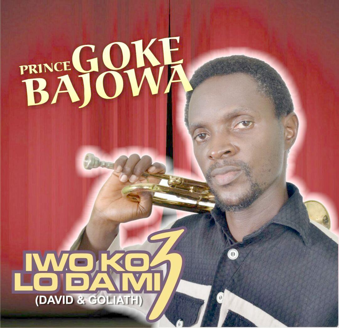 IWO KO LO DAMI - (David & Goliath) - Prince Goke Bajowa [@GokeGokeBajowa]