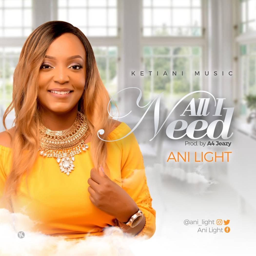ALL I NEED - Ani Light [@ani_light]