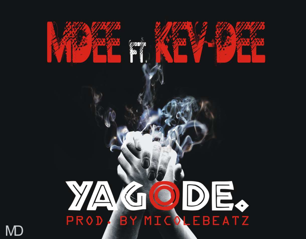 YAGODE By MDEE Ft KEV.DEE Prod By MICOLE