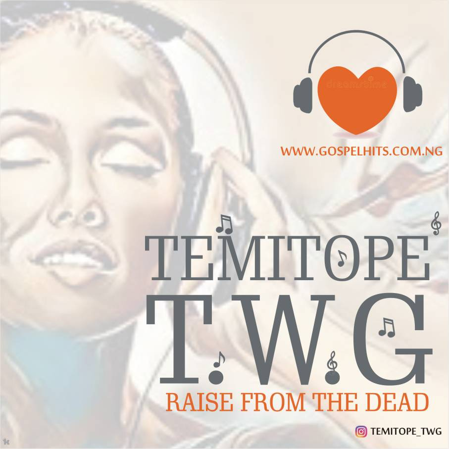 RAISE FROM THE DEAD - Temitope (TWG) [@tsalabi3]