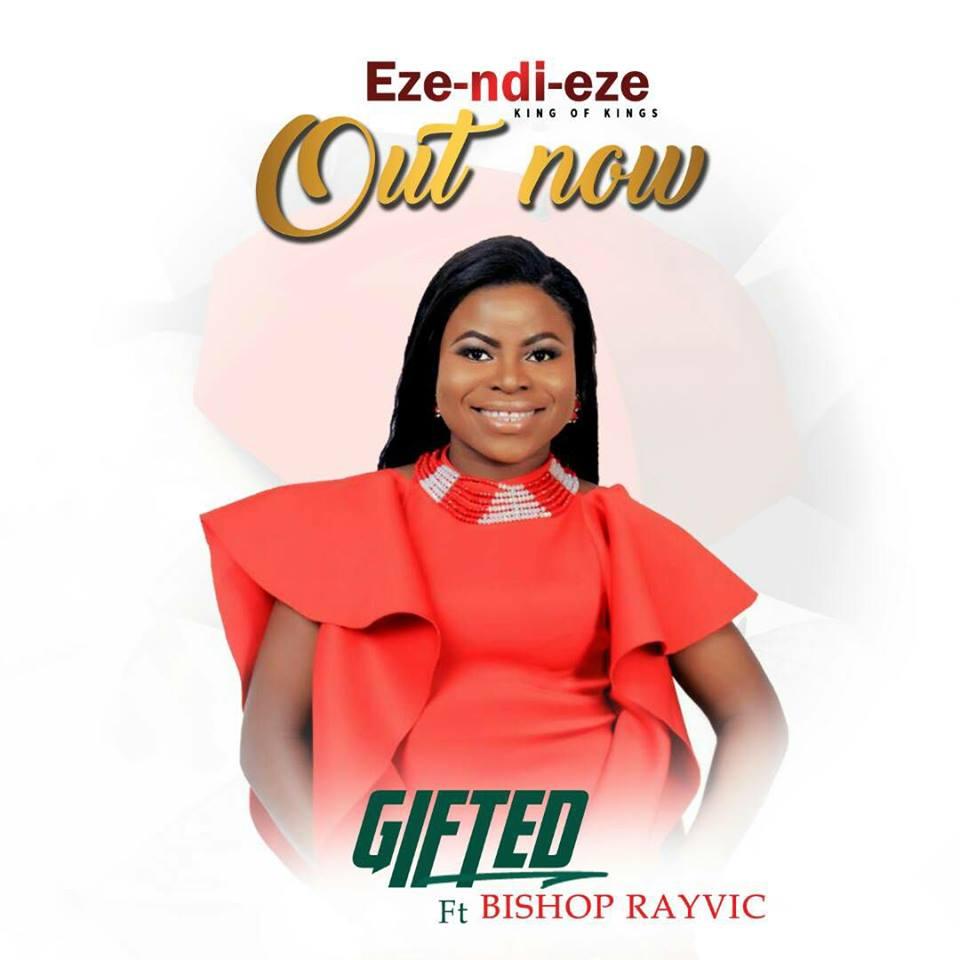 EZE NDI EZE - Gifted ft. Bishop Rayvic